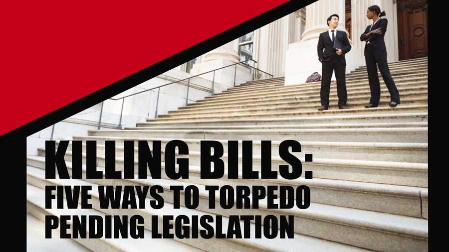 Killing Bills: Five Ways to Torpedo Pending Legislation
